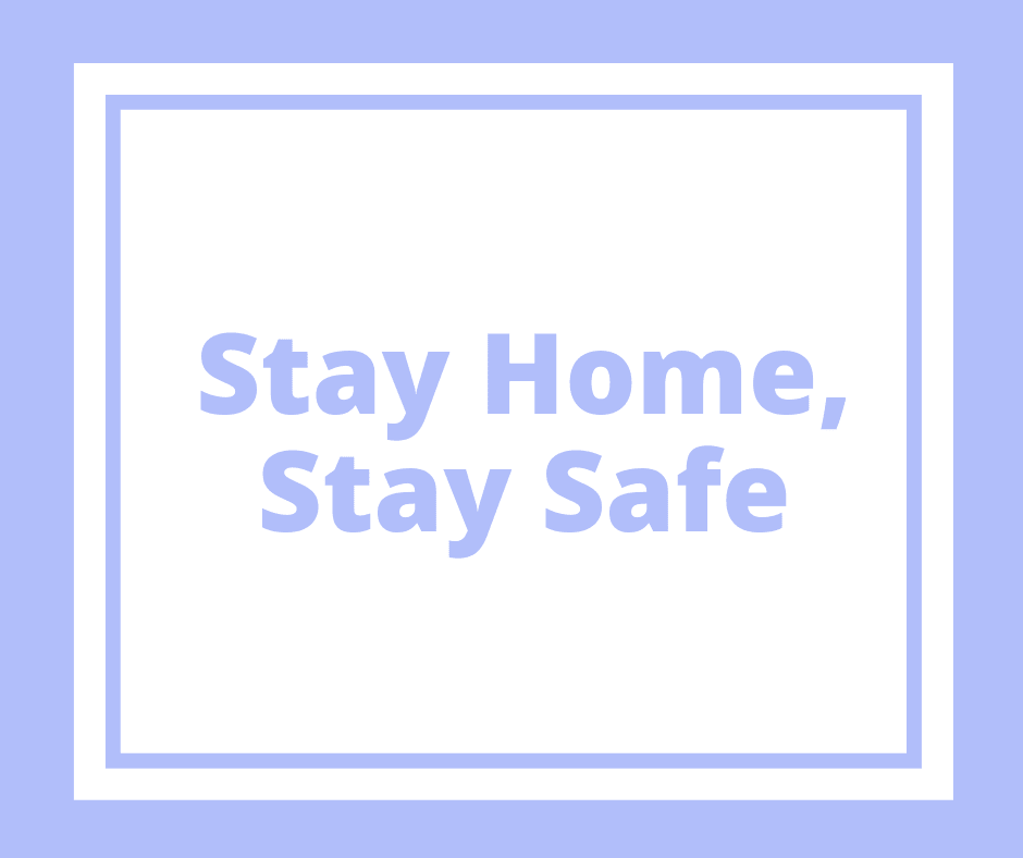 Stay Home, Stay Safe